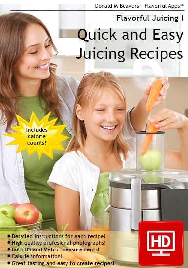 Quick and Easy Juicing Recipes Cookbook