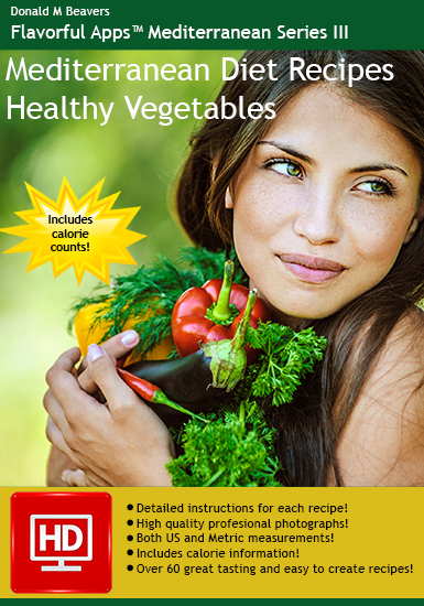 Mediterranean Diet Recipes : Healthy Vegetables Cookbook